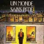 A world without pity (Un monde sans pitié)